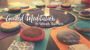 Guided Mediation Series starting Nov 6th at She Thrives
