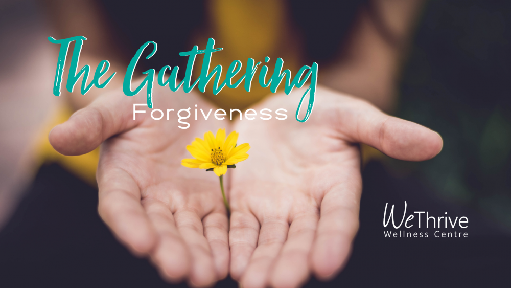 The Gathering, Forgiveness. A conversation circle for men and women,