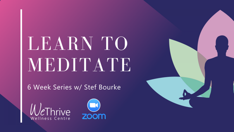Learn to Meditate- 6 Week Series with Stef Bourke