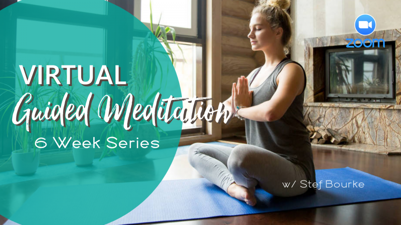Virtual Guided Meditation Series with Stef Bourke
